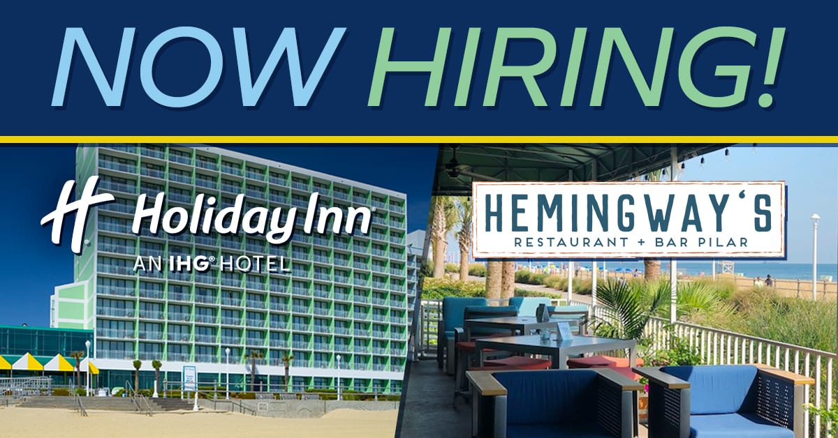 Holiday Inn Oceanside and Hemingway's Restaurant at the Virginia Beach Oceanfront are hiring for immediate openings, full time, part time and seasonal employment.
