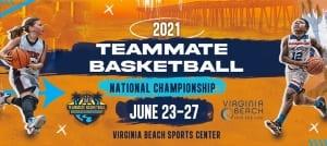 Teammate Basketball National Championship - Virginia Beach